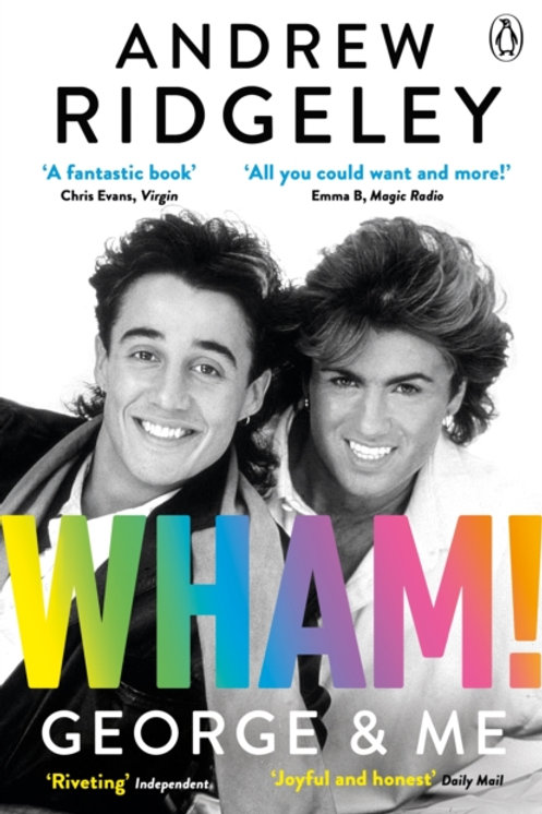 Wham! George & Me - Andrew Ridgeley