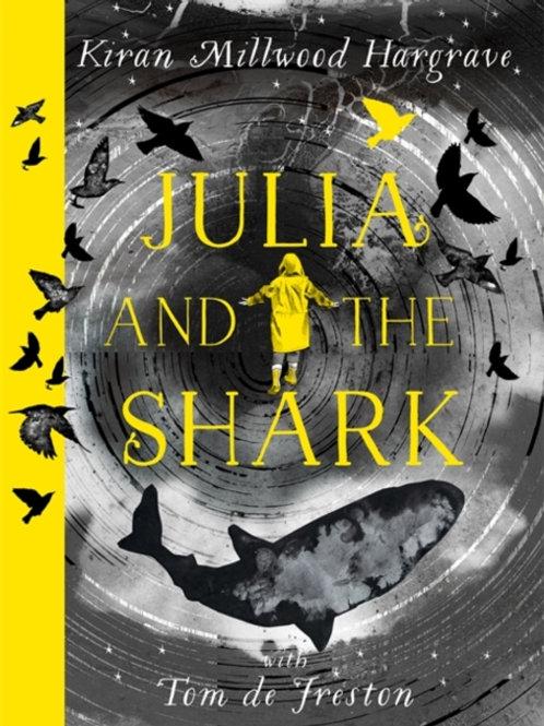 Julia and the Shark - Kiran Millwood Hargrave
