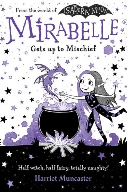 Mirabelle Gets Up to Mischief - Harriet Muncaster