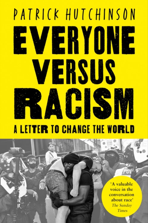 Everyone Versus Racism: A Letter to Change the World - Patrick Hutchinson