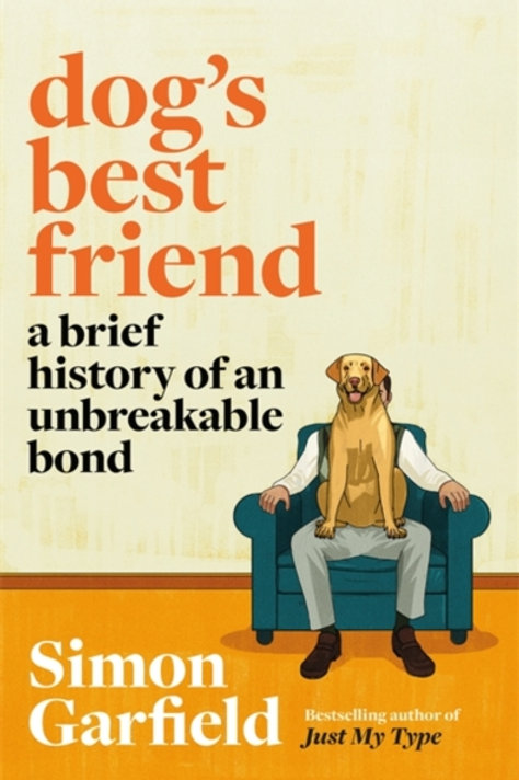 Dog's Best Friend - Simon Garfield