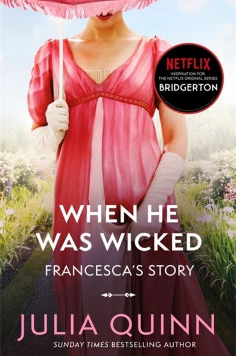Bridgerton Book 6: When He Was Wicked - Julia Quinn