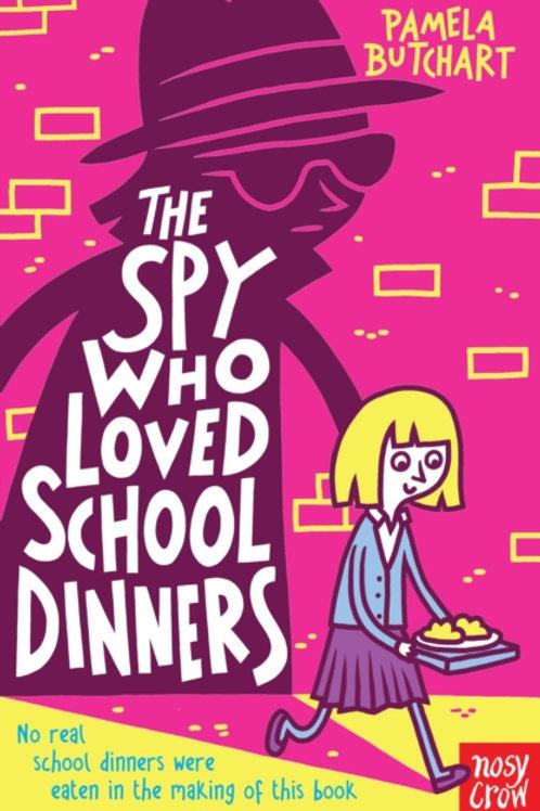 The Spy Who Loved School Dinners - Pamela Butchart