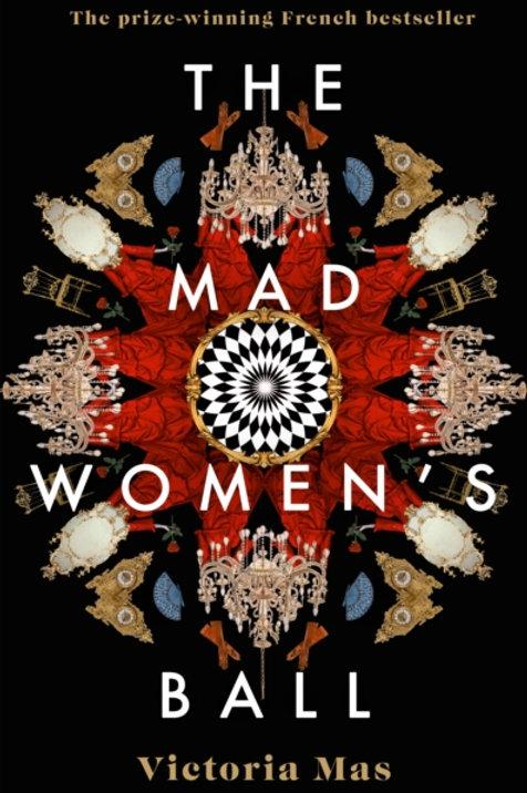 The Mad Women's Ball - Victoria Mas