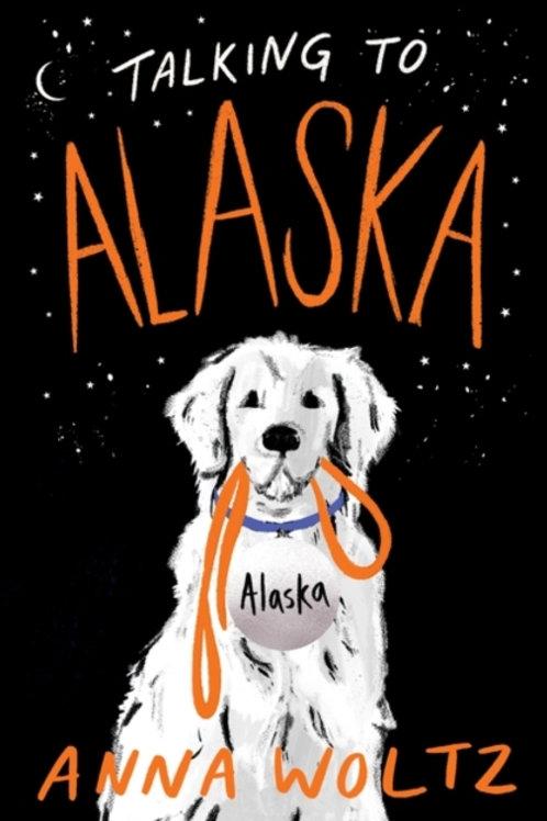 Talking to Alaska - Anna Woltz