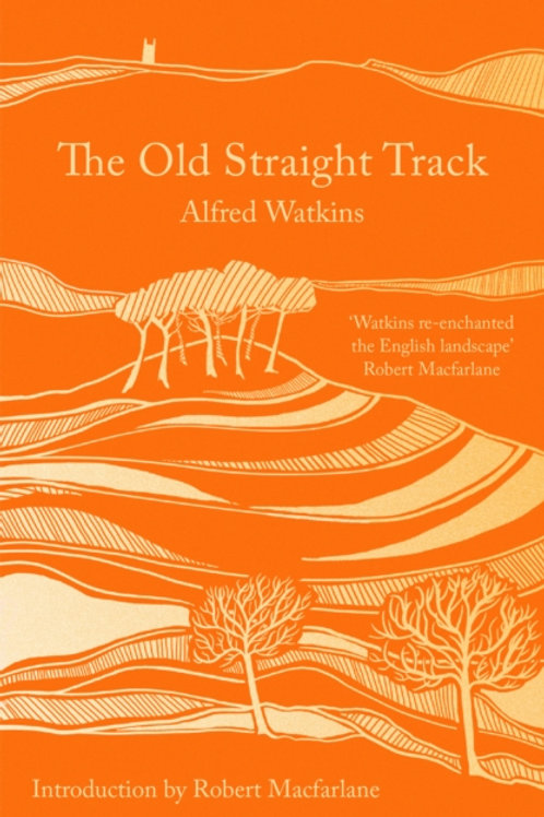 The Old Straight Track - Alfred Watkins