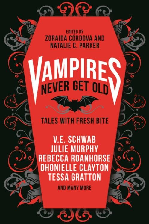 Vampires Never Get Old: Tales with Fresh Bite - V.E. Schwab