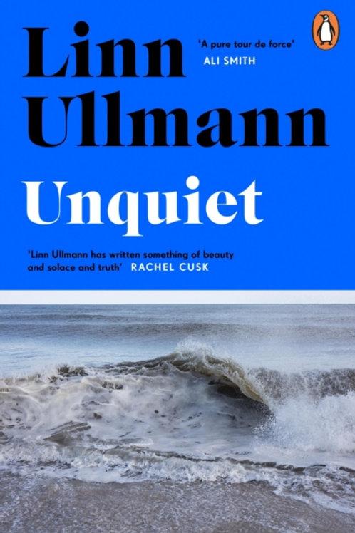 Unquiet - Linn Ullmann