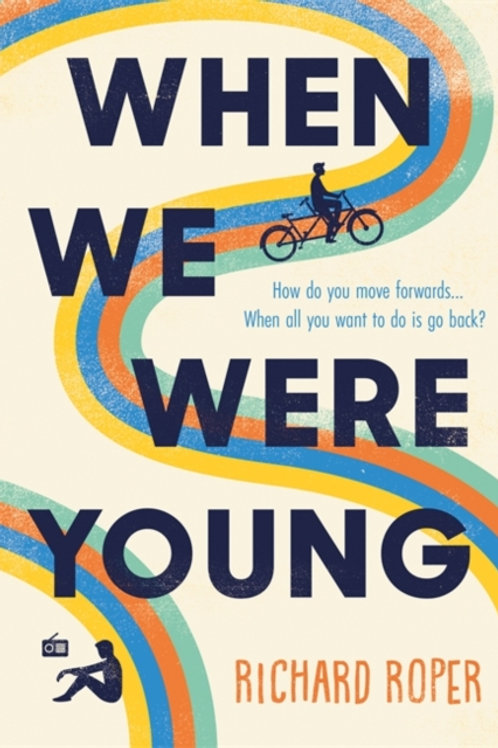 When We Were Young - Richard Roper