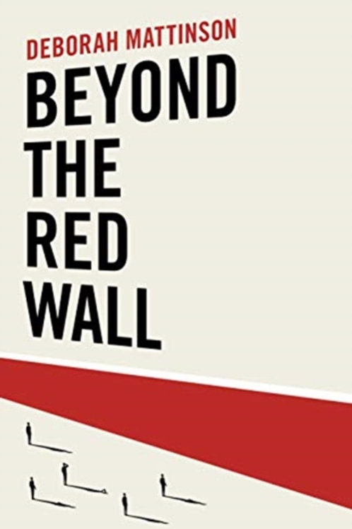 Beyond the Red Wall - Deborah Mattinson