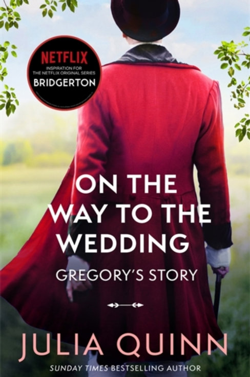 Bridgerton Book 8: On The Way To The Wedding - Julia Quinn