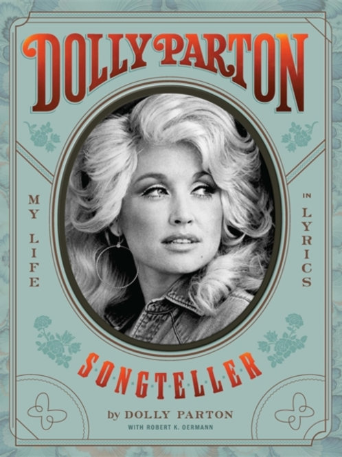 Dolly Parton, Songteller: My Life in Lyrics - Dolly Parton & Robert K. Oermann