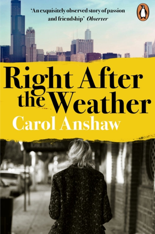 Right After the Weather - Carol Anshaw