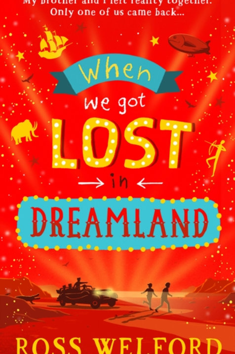 When We Got Lost in Dreamland - Ross Welford