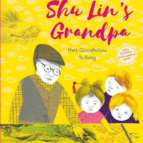 Shu Lin's Grandpa - Matt Goodfellow