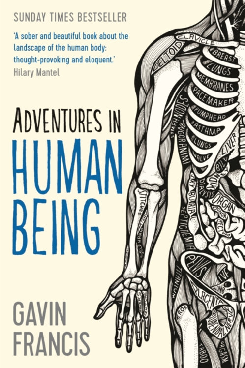 Adventures in Human Being - Gavin Francis