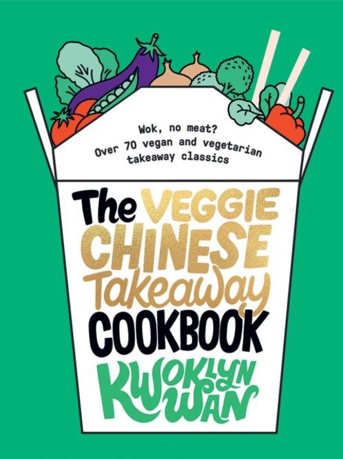 The Veggie Chinese Takeaway Cookbook - Kwoklyn Wan