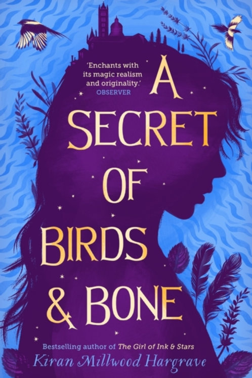 A Secret of Birds and Bone - Kiran Millwood Hargrave