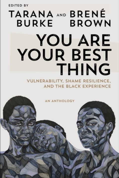 You are Your Best Thing - Tarana Burke & Brene Brown
