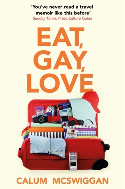 Eat, Gay, Love - Calum McSwiggan