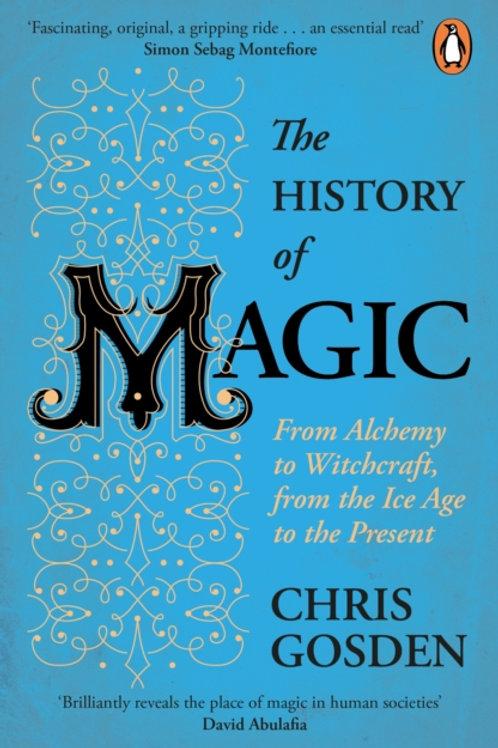 The History of Magic - Chris Gosden