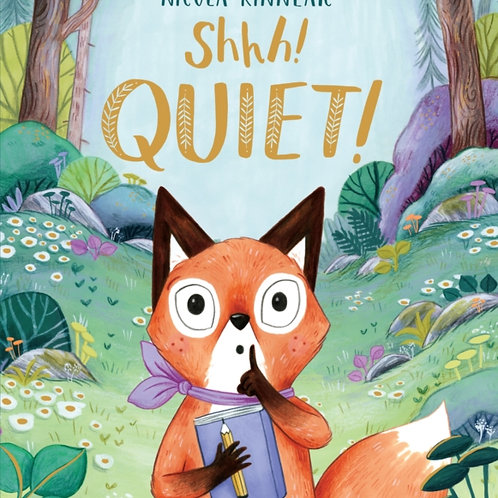 Shhh! Quiet! - Nicola Kinnear
