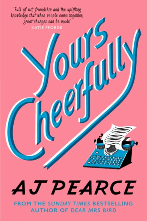 Yours Cheerfully - AJ Pearce