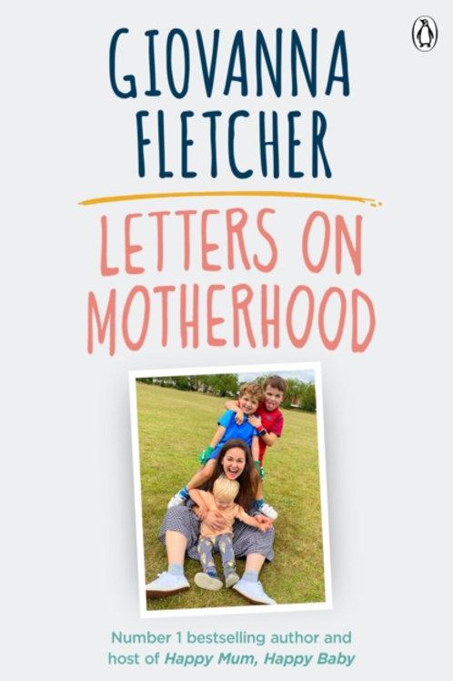 Letters on Motherhood