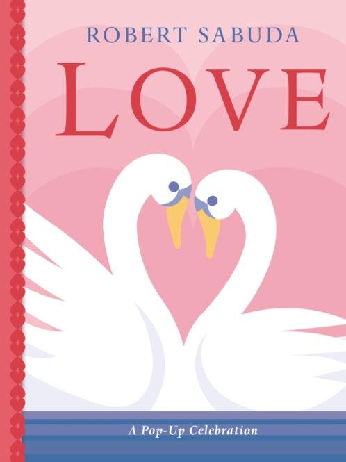 Love: A Pop-up Celebration - Robert Sabuda