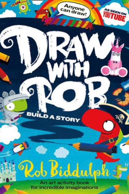 Draw With Rob: Build a Story - Rob Biddulph