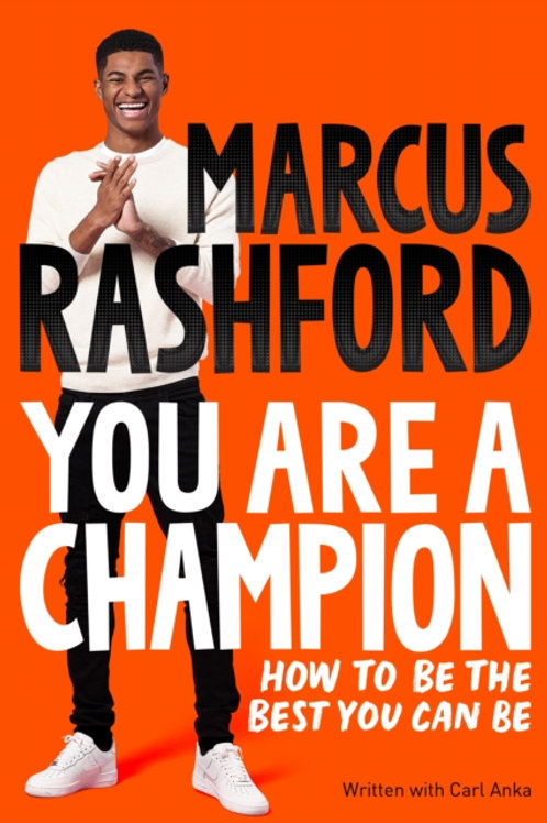 You Are a Champion: How to Be the Best You Can Be - Marcus Rashford