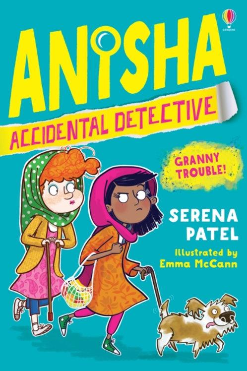 Anisha, Accidental Detective: Granny Trouble - Serena Patel