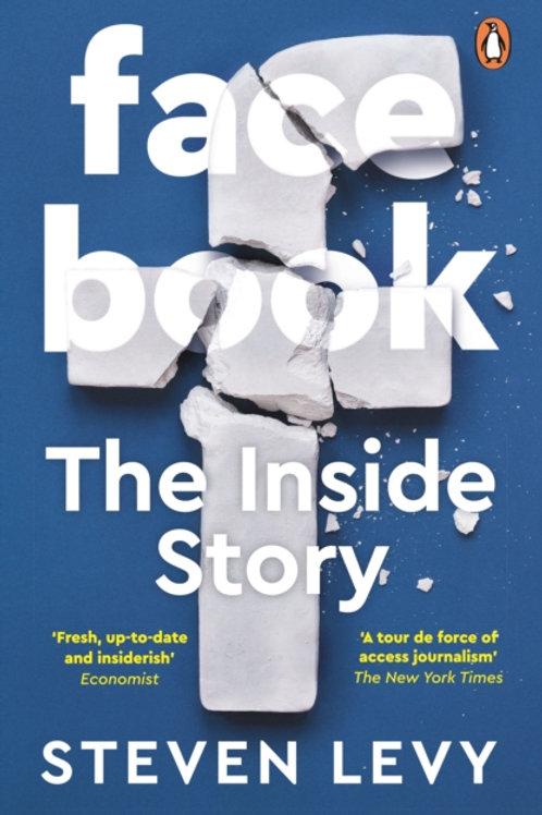 Facebook: The Inside Story - Steven Levy