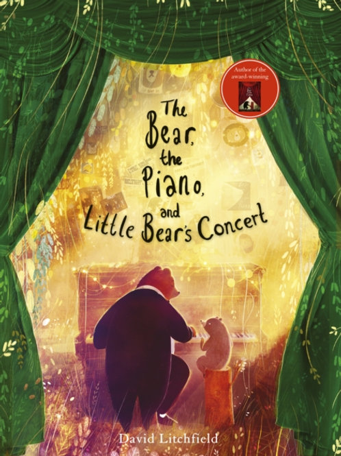 The Bear, the Piano and Little Bear's Concert - David Litchfield