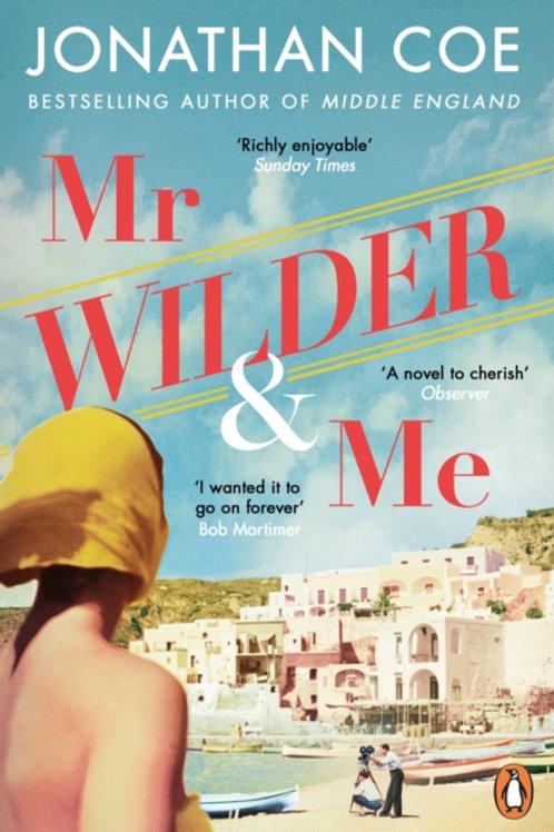 Mr Wilder & Me - Jonathan Coe