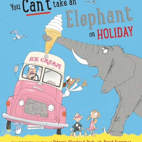 You Can't Take an Elephant on Holiday - Patricia Cleveland-Peck
