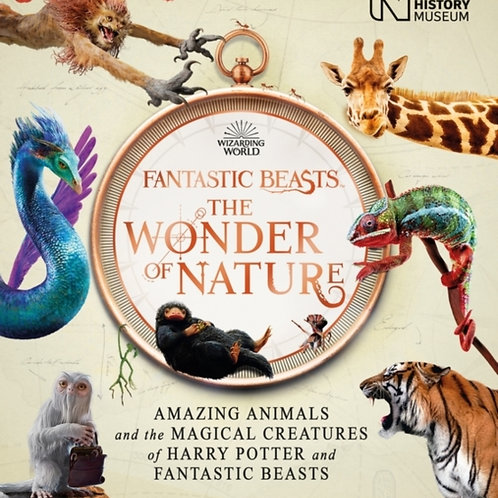 The Wonder of Nature : Amazing Animals and the Magical Creatures of Harry Potter