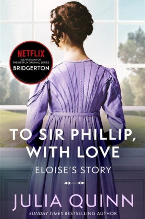 Bridgerton Book 5: To Sir Phillip, With Love - Julia Quinn