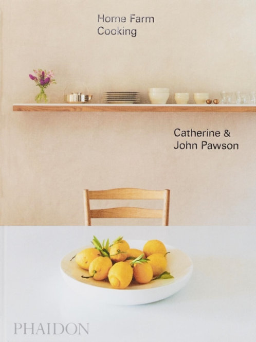 Home Farm Cooking - John Pawson and Catherine Pawson