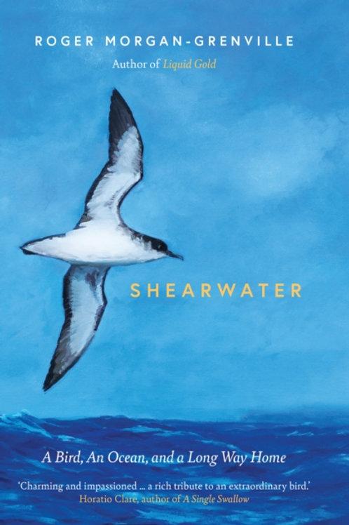 Shearwater : A Bird, an Ocean, and a Long Way Home - Roger Morgan-Grenville