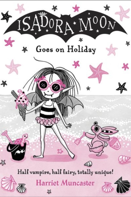 Isadora Moon Goes on Holiday - Harriet Muncaster