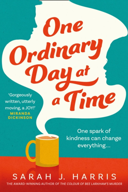 One Ordinary Day at a Time - Sarah J. Harris