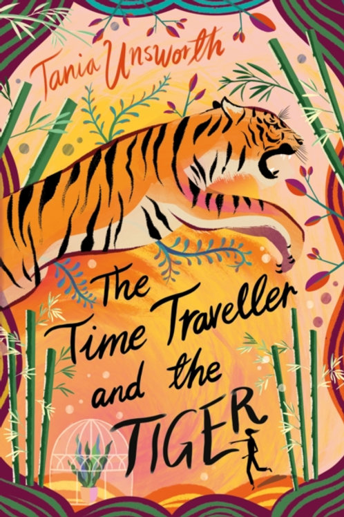 The Time Traveller and the Tiger - Tania Unsworth