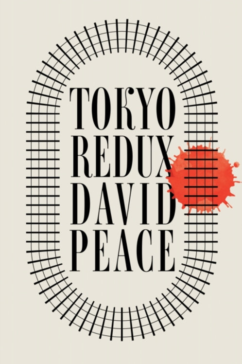 Tokyo Redux - David Peace