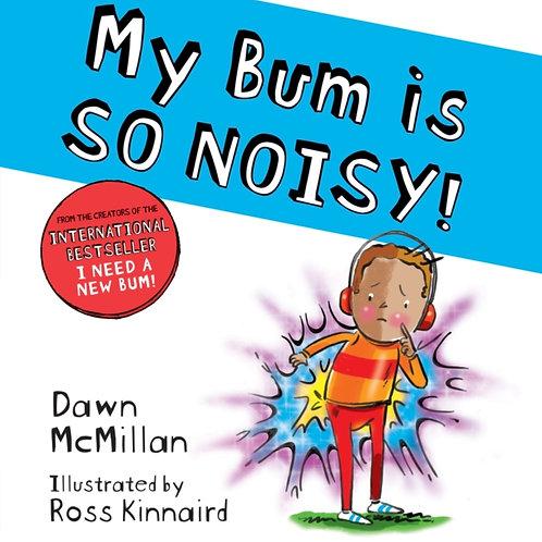 My Bum is So Noisy! - Dawn McMillan