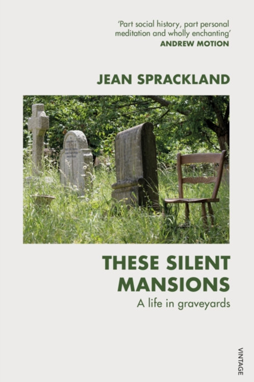 These Silent Mansions : A life in graveyards - Jean Sprackland
