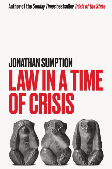 Law in a Time of Crisis - Jonathan Sumption