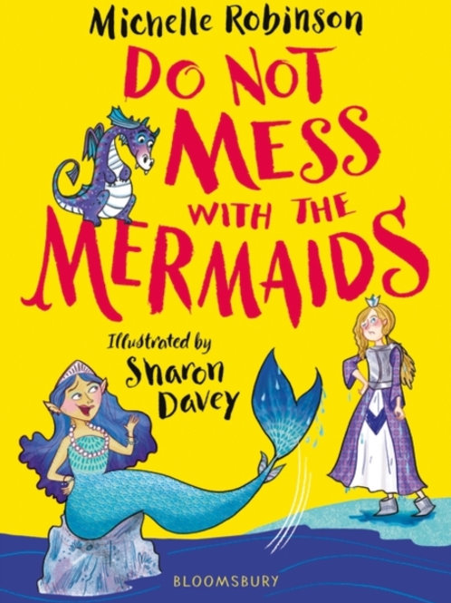Do Not Mess with the Mermaids - Michelle Robinson