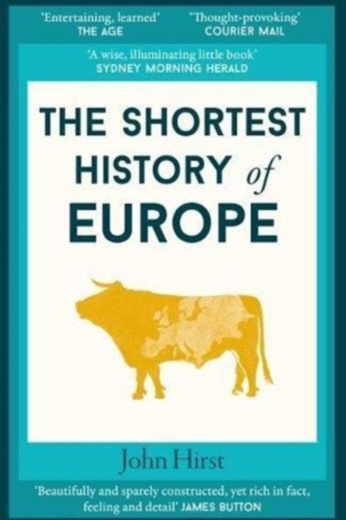 The Shortest History of Europe -John  Hirst