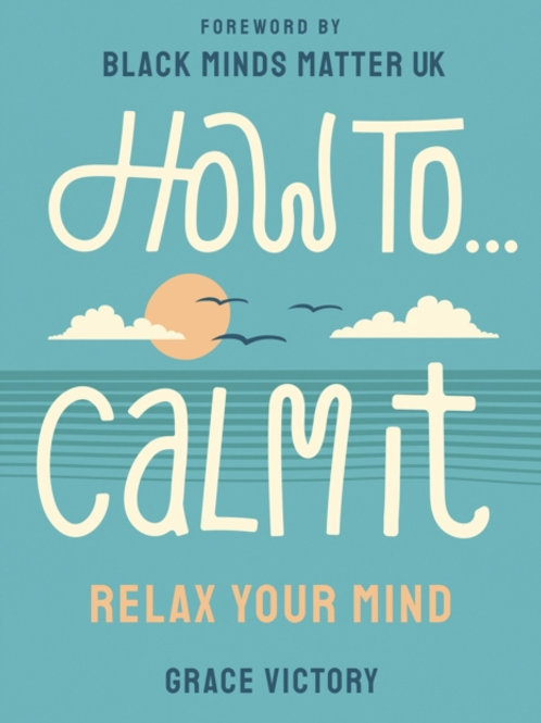 How to Calm It - Grace Victory